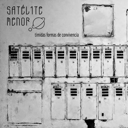 SATÉLITE MENOR - Tímidas formas de convivencia(EP)