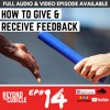 Ep. 14 | How To Give & Receive Feedback