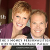 1258 My Strength Is My Story with Scott and Bethany Palmer, The 5 Money Personalities