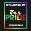 This Is PRIDE (Promotional Set By Daniel Burgos)