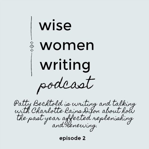 Wise Women Writing Podcast Ep.2: How the past year affected self-care & self-nurturing