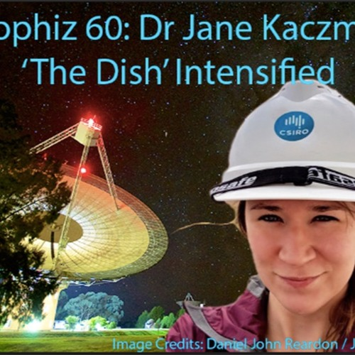 Astrophiz60-Dr Jane Kaczmarek