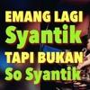 Siti Badriah - Lagi Syantik (Fikry Mar'Velano) New Remix 2018.mp3