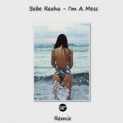 Bebe Rexha - I'm A Mess(Remix CHM)