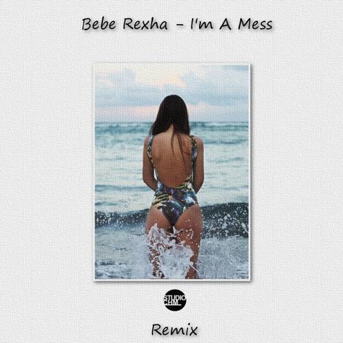 Bebe Rexha - I'm A Mess(RemixCHM)