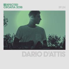 Defected Croatia Sessions - Dario D'Attis Ep.24