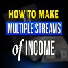 How To Create Multiple Streams Of Income For Beginners In 2018