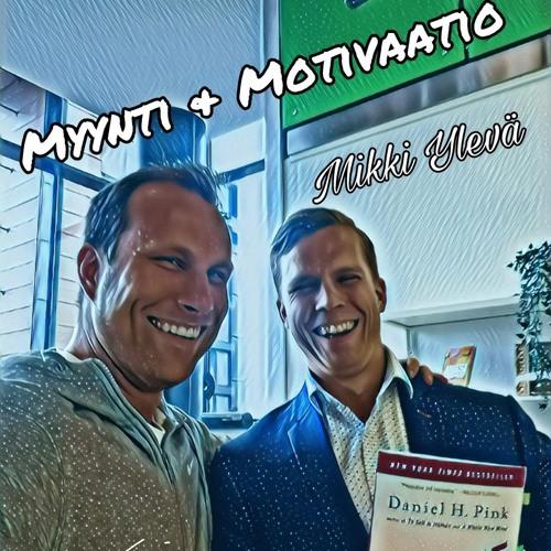Social Selling Mastery #41 - Myynti & Motivaatio feat. Mikki Ylevä