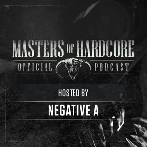 Negative A - Official Masters Of Hardcore Podcast 159 2018-06-21 Artwork