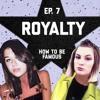Episode 7: ROYALTY