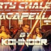 RACE 3 PARTY CHALE ON ACAPELLA BY KOHINOOR