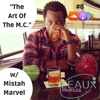 #8 The Art Of The M.C. w/ Mistah Marvel