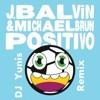 J. Balvin, Michael Brun - Positivo (DJ Yunis Remix)