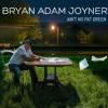 Ain't No Pat Green by Bryan Adam Joyner