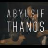 ABYUSIF - THANOS  ابيوسف - ثانوس