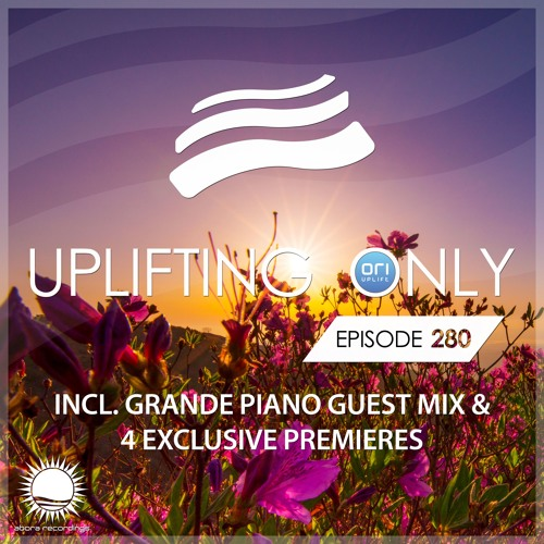 Uplifting Only 280 (incl. Grande Piano Guestmix) (June 21, 2018)
