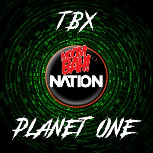 TBX - Planet One (Original Mix) [Moombah Nation Exclusive]