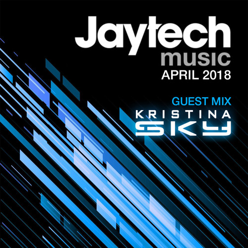 Kristina Sky Guest Mix - Jaytech Music Podcast 124