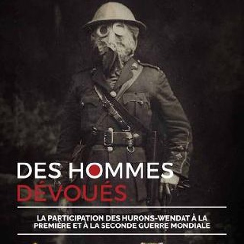 Québec 1918 épisode 4, les Hurons-Wendat face à la conscription par Jean-Philippe Thivierge