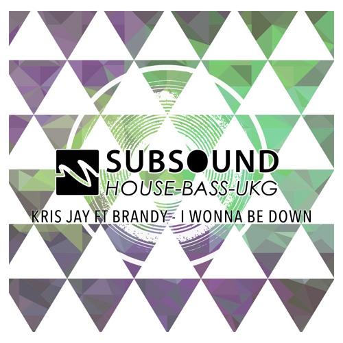 Kris Jay - I Wonna Be Down