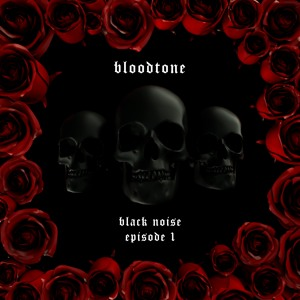 Bloodtone - Black Noise Episode One 2018-06-21 Artwork