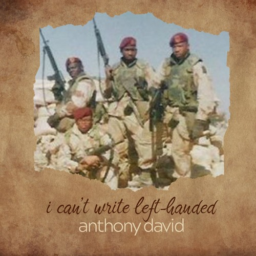 Anthony David - I Can't Write Left-Handed
