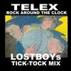 TELEX: Rock Around The Clock - LOSTBOYs Tick-Tock MIX