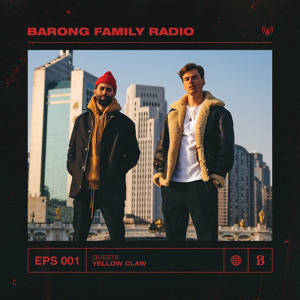 Yellow Claw - Barong Family Radio 001 2018-06-21 Artwork