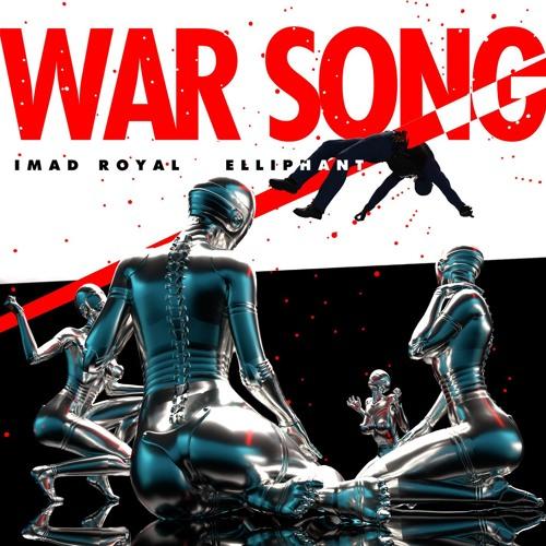 Imad Royal & Elliphant - War Song