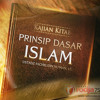 Dasar Islam adalah Al-Qur'an dan As-Sunnah Yang Shahih Menurut Pemahaman Salafush Shalih Bagian 2