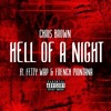 Chris Brown - Hell Of A Night (feat. Fetty Wap & French Montana)