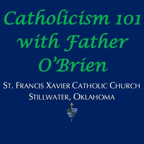 Catholicism 101 with Fr. O'Brien-Who is God?