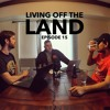 Living Off The Land Episode 15 Mp3