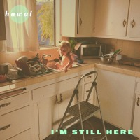 Hawai - I'm Still Here