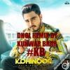Kohinoor- Kulwinder Billa  (DHOL DESI MIX By KUNWAR BRAR #KB) Latest Punjabi Hit Songs of 2018