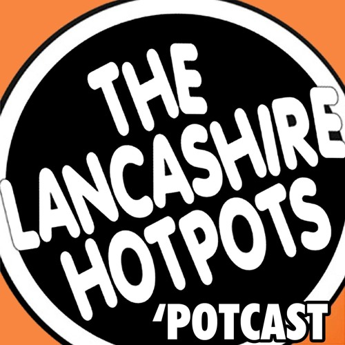 The Lancashire Hotpots PotcastJune 2018