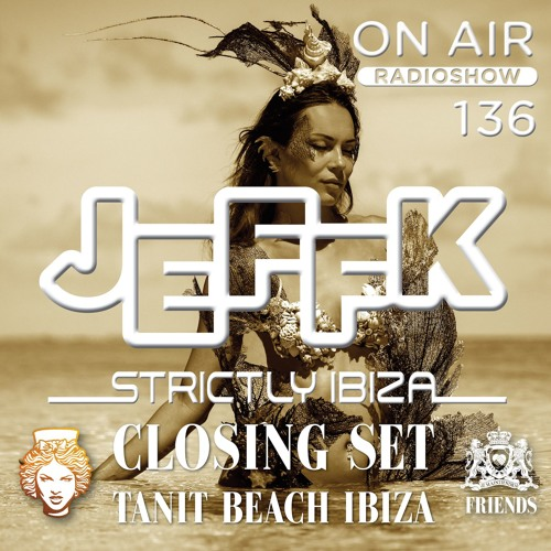 JEFFK - On Air 136 (Closing Set Tanit Beach)