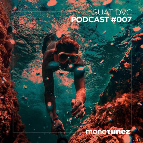 Suat DVC @ MONOTUNEZ - Podcast #007