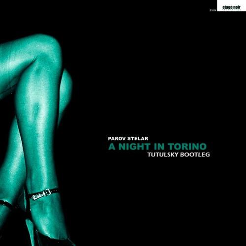 Parov Stelar - Night In Torino (Tutulsky BOOTLEG)