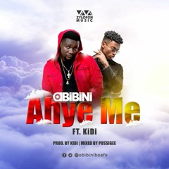 Obibini - Ahye Me ft. KiDi