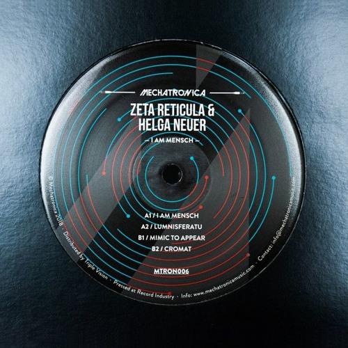 Zeta Reticula & Helga Neuer - I Am Mensch [MTRON006]