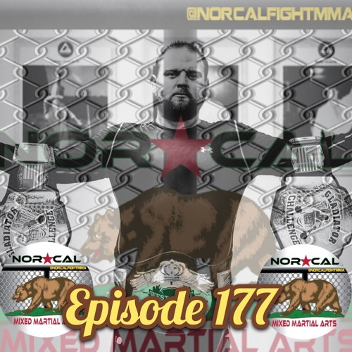 Episode 177: @norcalfightmma Podcast Featuring Josh Appelt