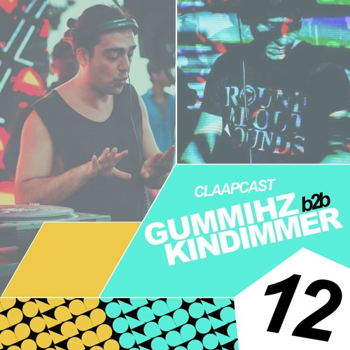 CLAAPCAST012: GummiHz b2b Kindimmer