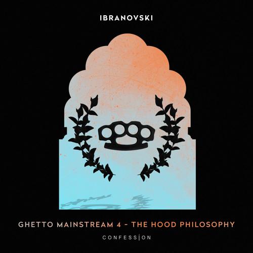 Ibranovski - Ghetto Mainstream 4 The Hood Philosophy