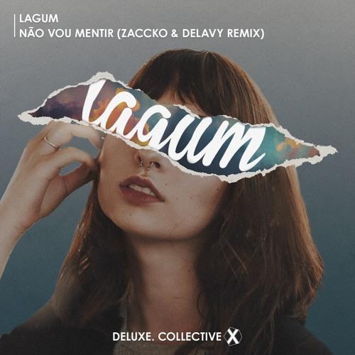 Lagum - Não Vou Mentir (Zaccko & Delavy Remix)