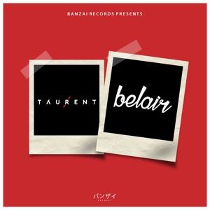 BANZAI RECORDS - Banzai Records Presents Belair & Taurent 2018-06-22 Artwork