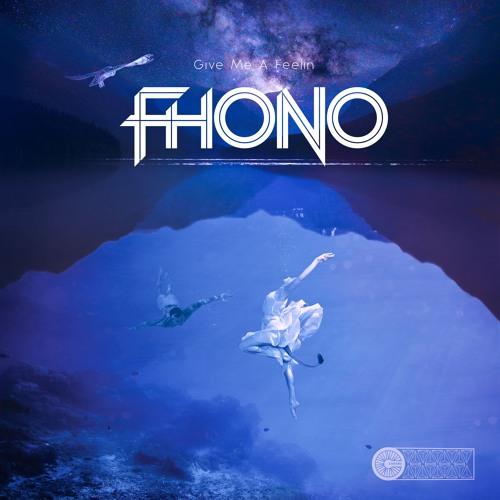FHONO - Give Me A Feelin'