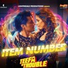 Item Number -Ali Zafar -Aima Baig -Teefa In Trouble