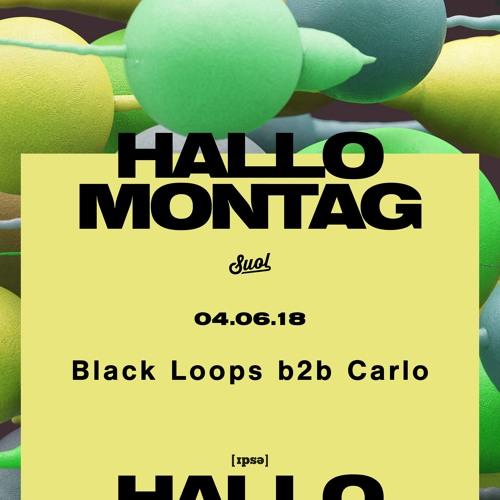 Carlo b2b Black Loops @ Hallo Montag #07 (11.06.2018)