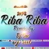 """2K18""RIBA RIBA SONG REMIX BY DJ SAI (FROM BUDWEL)"